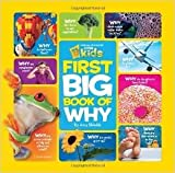 National Geographic Kids First Big Book of Why (National Geographic Little Kids First Big Books)