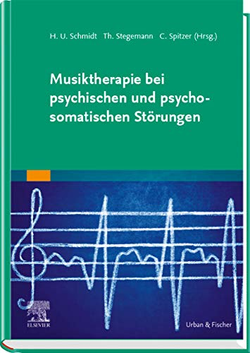 Musiktherapie bei psychischen und psychosomatischen Störungen