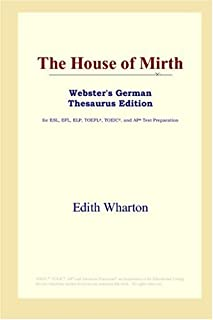 The House of Mirth (Webster's German Thesaurus Edition)