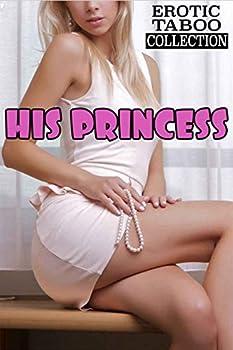 HIS PRINCESS  Forbidden Erotic Stories Taboo Box Set Collection