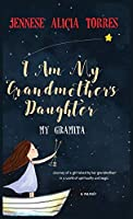 I Am My Grandmother's Daughter: My Gramita