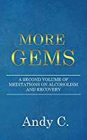 More Gems: A second volume of meditations on alcoholism and recovery