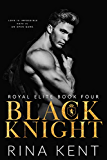 Black Knight: A Friends to Enemies to Lovers Romance (Royal Elite Book 4)