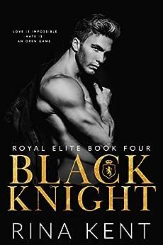 Black Knight (Royal Elite Book 4) (English Edition) van [Rina Kent]