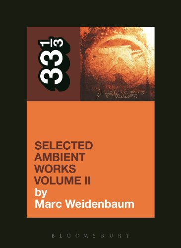 Aphex Twin's Selected Ambient Works Volume II (33 1/3) (English Edition)