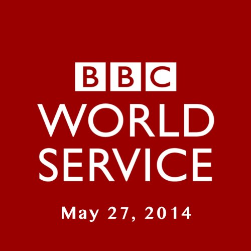 BBC Newshour, May 27, 2014 audiobook cover art