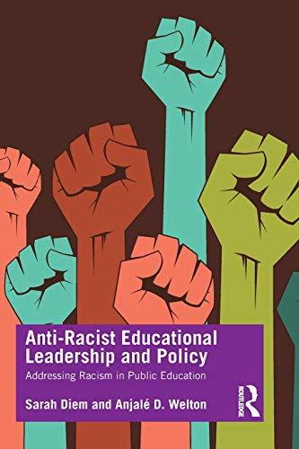 Compare Textbook Prices for Anti-Racist Educational Leadership and Policy 1 Edition ISBN 9781138596993 by Diem, Sarah