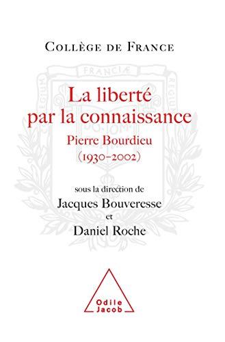 La liberté par la connaissance : Pierre Bourdieu (1930-2002)