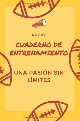 Cuaderno de entrenamiento: Un libro de entrenamiento para fanáticos del rugby | cuaderno de cardio y peso | Planifica tus rutinas | Sigue tu progreso | Fácil y práctico | Ahorrar tiempo