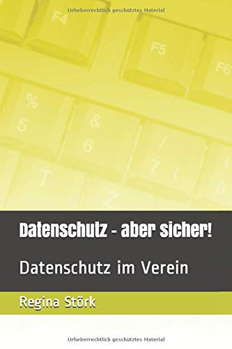 Datenschutz - aber sicher!: Datenschutz im Verein