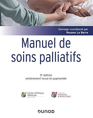 Manuel de soins palliatifs - 5e éd: Clinique, psychologie, éthique