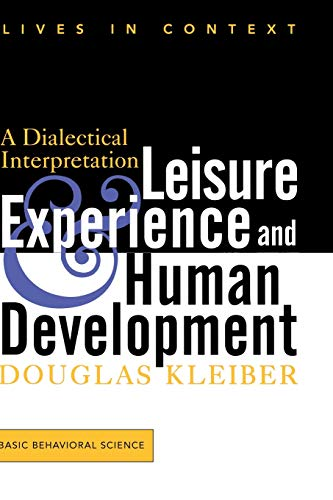 Leisure Experience And Human Development: A Dialectical...