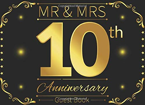 Mr & Mrs 10th Anniversary Guest Book: Celebrating Our 10th Anniversary Guest Book / 10 Years Anniversary Gift For Him Her Couples Husband Wife Friends ... Gifts or Present / Lovely Golden Cover