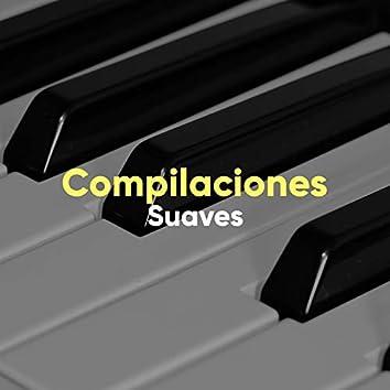 Compilaciones Musicales Suaves para Relajarse