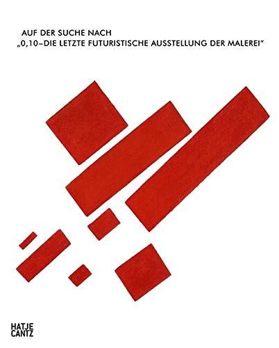 """Auf der Suche nach \""""0,10 - Die letzte futuristische Ausstellung der Malerei\"""""""