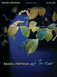 Rachel Portman - Ask the River Piano Solo Songbook: For Piano Solo