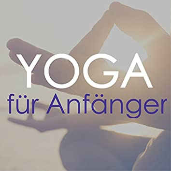 Yoga für Anfänger - Oase der Ruhe für Meditation, Yoga und Entspannung