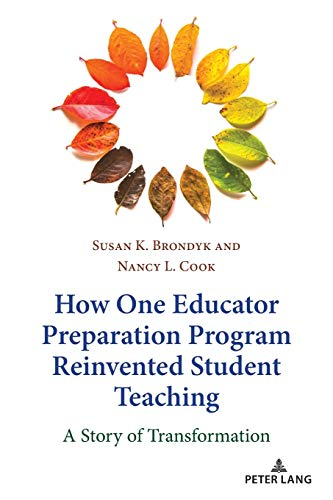 Compare Textbook Prices for How One Educator Preparation Program Reinvented Student Teaching: A Story of Transformation New Edition ISBN 9781433182518 by Brondyk, Susan K.,Cook, Nancy L.