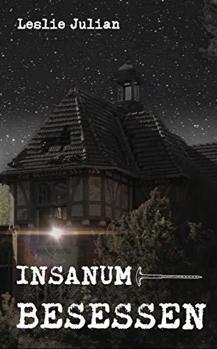 Buchseite und Rezensionen zu 'Insanum - Besessen (Psychothriller) (Ultima Ratio 2)' von Leslie Julian