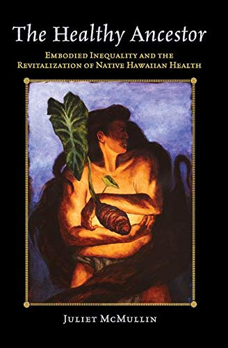 The Healthy Ancestor (Advances in Critical Medical Anthropology)