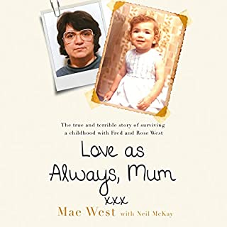 Love as Always, Mum xxx                   Written by:                                                                                                                                 Mae West,                                                                                        Neil McKay                               Narrated by:                                                                                                                                 Julia Barrie                      Length: 10 hrs and 47 mins     1 rating     Overall 5.0