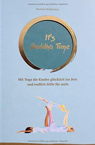 It's Buddha Time: Mit Yoga die Kinder glücklich ins Bett und endlich Stille für mich