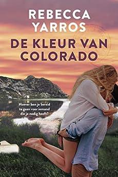 De kleur van Colorado van [Rebecca Yarros, Erica Van Rijsewijk]