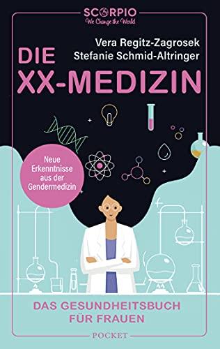 Die XX-Medizin: Das Gesundheitsbuch für Frauen – Neue Erkenntnisse aus der Gendermedizin