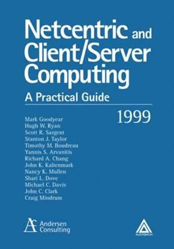 Compare Textbook Prices for NetCentric and Client/Server Computing: A Practical Guide 99 Edition ISBN 9780849399671 by Anderson Consulting,Mindrum, Craig