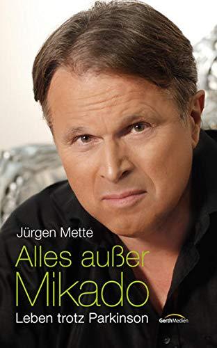 Buchseite und Rezensionen zu 'Alles außer Mikado: Leben trotz Parkinson' von Jürgen Mette