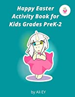 Happy Easter Activity Book for Kids Grades PreK-2: It's Not Easy Being a Bunny .