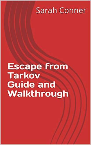 Escape from Tarkov Guide and Walkthrough (English Edition)