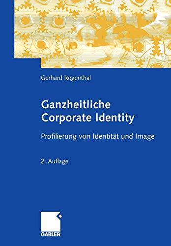 Ganzheitliche Corporate Identity: Profilierung von Identität und Image