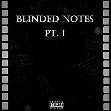 Blinded Notes Pt. I