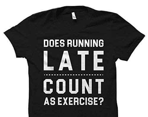 MG global Does Running Late Count As Exercise Shirt, Running Shirt, Running Gift, Runner Shirt, Runner Gift, Cardio Shirt, Gym Shirt, Workout #OS2025 Clothing