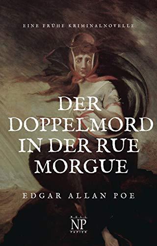 Der Doppelmord in der Rue Morgue: Eine frühe Kriminalnovelle (Krimis bei Null Papier)