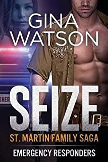 [(Seize (St. Martin Family Saga : Emergency Responders): Book 2)] [By (author) Gina Watson] published on (May, 2014)