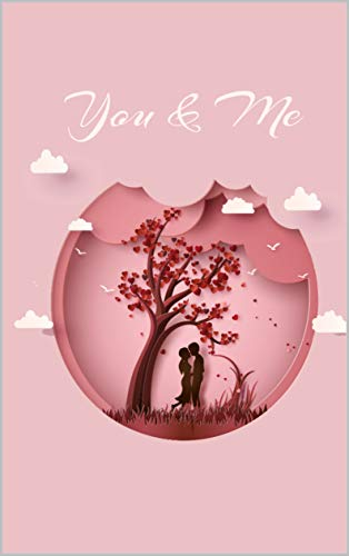you and me notebook paper /the best valentine's day gift for your girlfriend /cute pink and lover journal on 14 February (romance 3) (English Edition)