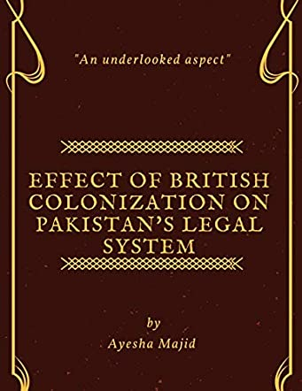 Effect of British Colonization of Pakistan's Legal System