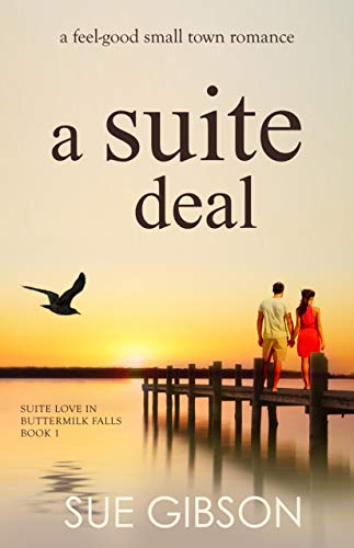 Book: A Suite Deal - A Clean Small-Town Romance (Suite Love in Buttermilk Falls Book 1) by Sue Gibson