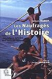 Les Naufrages de l Histoire.