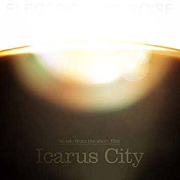 Music from the Short Film Icarus City
