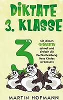Diktate 3. Klasse: Mit diesen 90 Diktaten schnell und einfach die Rechtschreibung Ihres Kindes verbessern