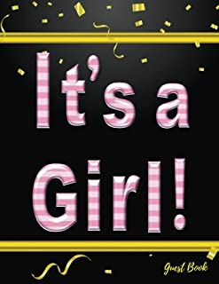 It's a Girl: Baby Shower Guest Book Sign In, Free Layout to Use as You Wish for Names & Addresses, or Advice, Wishes, Comm...