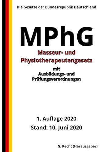 Masseur- und Physiotherapeutengesetz – MPhG mit Ausbildungs- und Prüfungsverordnungen, 1. Auflage 2020