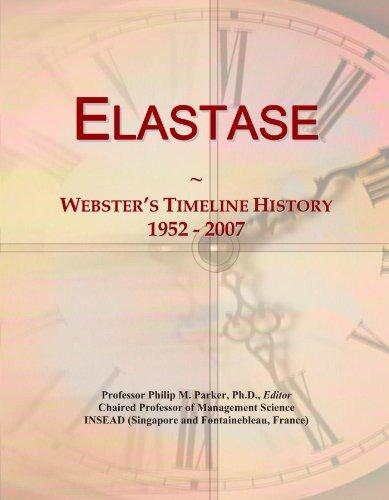 Elastase: Webster's Timeline History, 1952 - 2007