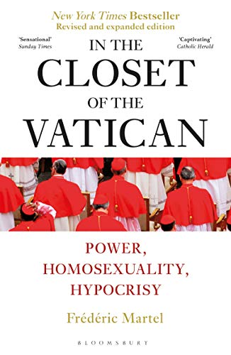 In the Closet of the Vatican: Power, Homosexuality, Hypocrisy; THE NEW YORK TIMES BESTSELLER (English Edition)