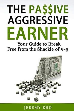 The Passive Aggressive Earner