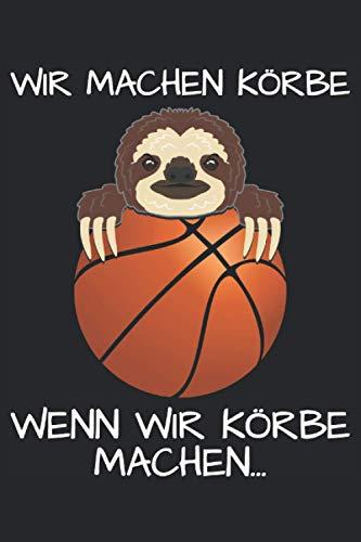 Lustiges Faultier Basketball Körbe Spruch Notizbuch (Taschenbuch DIN A 5 Format Liniert): Witziges Faultier Notizbuch, Notizheft, Schreibheft, ... Basketballspieler und Basketballfans.