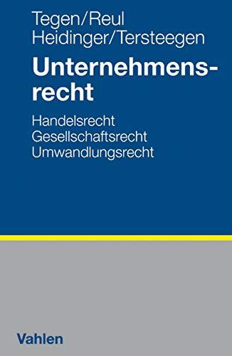 Unternehmensrecht: Handelsrecht, Gesellschaftsrecht, Umwandlungsrecht: Handelsrecht, Gesellschaftsrecht, Umwandlungsrecht, Unternehmenssteuer, Arbeitsrecht